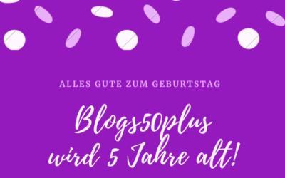 Blogs50plus – Blogparade zum 5. Geburtstag